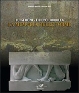 Luigi Doni-Filippo Dobrilla. La memoria delle forme
