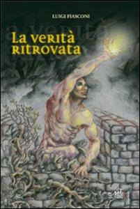 Libro La verità ritrovata Luigi Fiasconi
