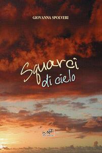 Foto Cover di Squarci di cielo, Libro di Giovanna Spolveri, edito da Masso delle Fate