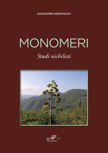 Monomeri. Studi michilisti