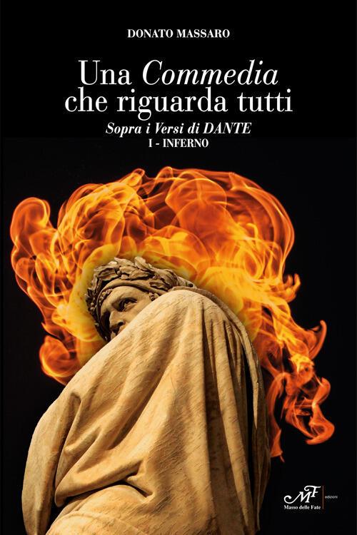 """""""Una Commedia che riguarda tutti: il Dante di Donato Massaro"""" di Adriana Mastrangelo"""
