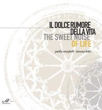Il Il dolce rumore della vita-The sweet noise of life. Paddy Campbell. Simona Dolci - - wuz.it