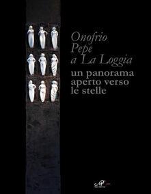 Lpgcsostenible.es Onofrio Pepe a La Loggia. Un panorama aperto verso le stelle. Ediz. italiana e inglese Image