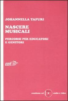 Laboratorioprovematerialilct.it Nascere musicali. Percorsi per educatori e genitori. Con CD-ROM Image