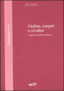 Ondine, vampire e cavalieri. Lopera romantica tedesca.pdf