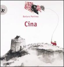 Cina. Ediz. illustrata - Barbara Martinez - copertina