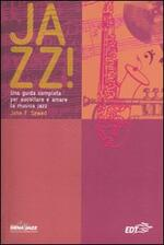 Jazz! Una guida completa per ascoltare e amare la musica jazz