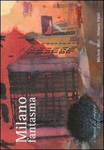Foto Cover di Milano fantasma, Libro di Michele Mari,Velasco Vitali, edito da EDT