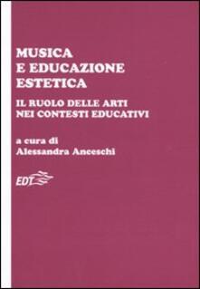 Musica e educazione estetica. Il ruolo delle arti nei contesti educativi. Atti del convegno (Pisa, 17-18 ottobre 2008) - copertina