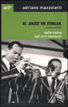 Lpgcsostenible.es Il jazz in Italia. Dallo swing agli anni Sessanta. Vol. 2 Image