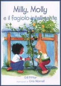 Foto Cover di Milly, molly, e il fagiolo intelligente, Libro di Gill Pittar, edito da EDT-Giralangolo