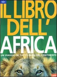 Il libro dell'Africa. Un viaggio in tutti i paesi del continente