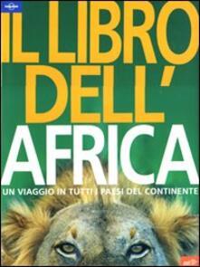 Ascotcamogli.it Il libro dell'Africa. Un viaggio in tutti i paesi del continente Image