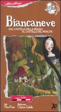 Biancaneve. Dal castello della Regina al castello del Proncipe - Pace Pino Fedele Chiara - wuz.it