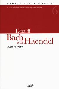 Enciclopedia della musica. L'età di Bach e di Haendel. Vol. 6 - Basso Alberto - wuz.it