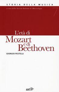 Foto Cover di Storia della musica. Vol. 7: L'età di Mozart e di Beethoven., Libro di Giorgio Pestelli, edito da EDT