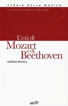 Storia della musica. Vol. 7: L'età di Mozart e di Beethoven. - Giorgio Pestelli - copertina
