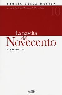 Storia della musica. Vol. 10: La nascita del Novecento.
