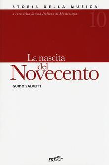 Storia della musica. Vol. 10: La nascita del Novecento. - Guido Salvetti - copertina
