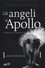 Gli angeli di Apollo. Storia del balletto