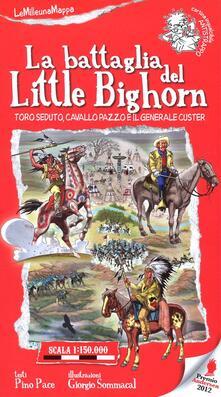 Recuperandoiltempo.it La battaglia del Little Bighorn. Toro Seduto, Cavallo Pazzo e il generale Custer Image
