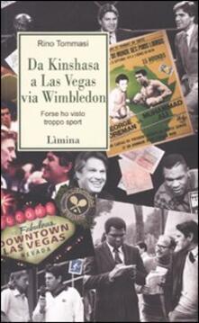 Ristorantezintonio.it Da Kinshasa a Las Vegas via Wimbledon. Forse ho visto troppo sport Image