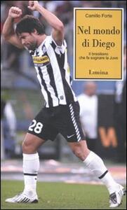 Nel mondo di Diego. Il brasiliano che fa sognare la Juve