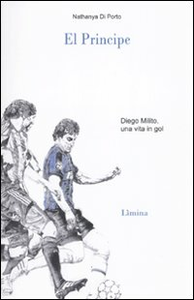 Libro El principe. Diego Milito Nathanya Di Porto