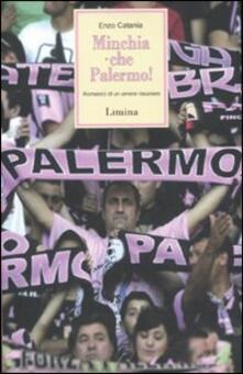 Antondemarirreguera.es Minchia che Palermo! Romanzo di un amore rosanero Image