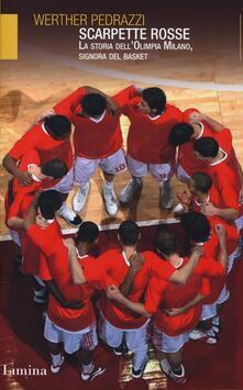 Letterarioprimopiano.it Scarpette rosse. La storia dell'Olimpia Milano, signora del basket Image