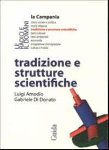 Libro Tradizione e strutture scientifiche Luigi Amodio , Gabriele Di Donato