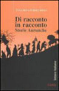 Libro Di racconto in racconto. Storie aurunche Anna R. Persechino