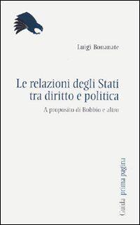 Le relazioni tra gli Stati tra diritto e politica. A proposito di Bobbio e altro