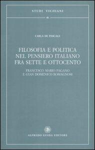 Filosofia e politica nel pensiero italiano fra Sette e Ottocento. Francesco Mario Pagano e Gian Domenico Romagnosi