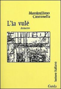 Libro L' ia vulé Massimiliano Canzanella