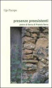 Presenze preesistenti. Pietre di Serra di Pratola Serra