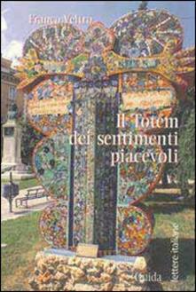 Il totem dei sentimenti piacevoli - Franco Veltro - copertina