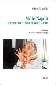 Mille Napoli. La comunità di Sant'Egidio e la città