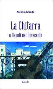 La chitarra a Napoli nel Novecento. Con CD Audio