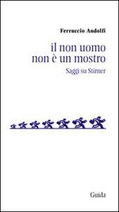 Il non uomo non è un mostro. Saggio su Stirner