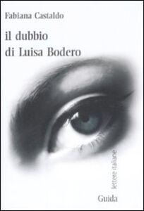 Il dubbio di Luisa Bodero