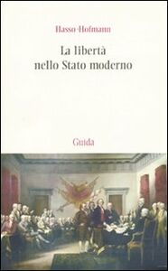 La libertà nello stato moderno. Saggi di dottrina della Costituzione