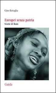 Europei senza patria. Storia di rom