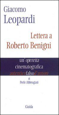 Giacomo Leopardi. Lettera a Roberto Benigni. Un'operetta cinematografica