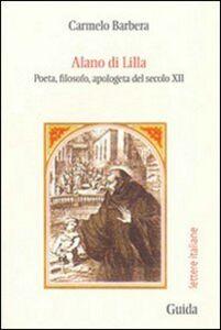 Alano di Lilla. Poeta, filosofo, apologeta del secolo XII