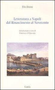 Letteratura a Napoli dal Rinascimento al Novecento