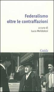 Federalismo oltre le contraffazioni