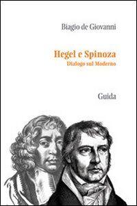 Hegel e Spinoza. Dialogo sul moderno
