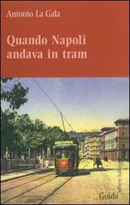 Quando Napoli andava in tram