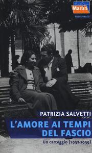 L' amore ai tempi del fascio. Un carteggio (1932-1939)